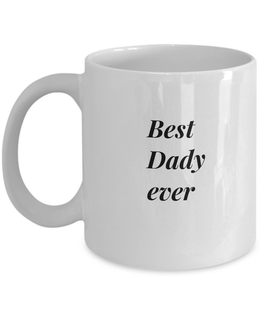 11 oz Coffee Mug - Best Daddy Ever - Great Gift for Men - Uncle Seal