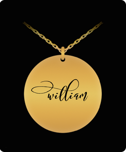 William Pendant - Name Necklace - Personalized Charm Gift - Gold plated Plated/Stainless Steel - Laser Engraved - Lovely Present