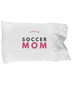 Proud Soccer Mom - Pillow Case - Uncle Seal