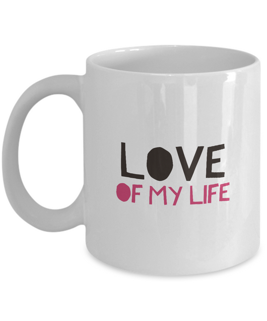 Love of my life Coffee Mug - White Design - Uncle Seal