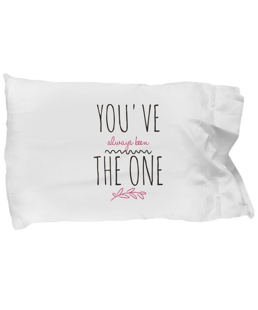 You've Always been the one - Pillow Case White - Uncle Seal