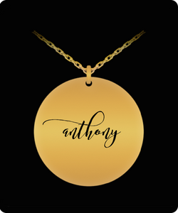 Anthony Pendant - Name Necklace - Personalized Charm Gift - Gold plated Plated/Stainless Steel - Laser Engraved - Lovely Present - Uncle Seal