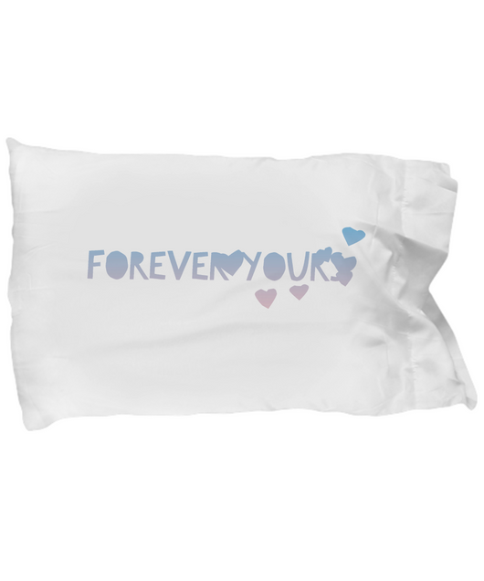 Forever Yours - Pillow Case White - Uncle Seal