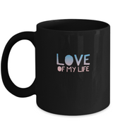 Love of my life Coffee Mug - black designed - Uncle Seal