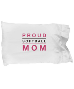 Proud Softball Mom - Pillow Case - Uncle Seal