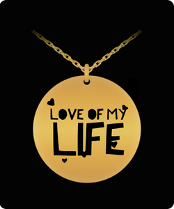 Love Of My Life Necklace - Romantic Pendant - Great Gift For Both Men And Woman - plated Engraved