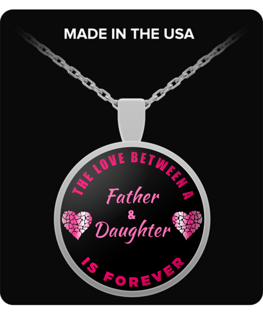 Daughter Necklace From Father - Love Forever - Round Pendant Gift - Daddy's Girl - Uncle Seal