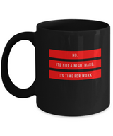 Time for work - Coffee Mug - Uncle Seal