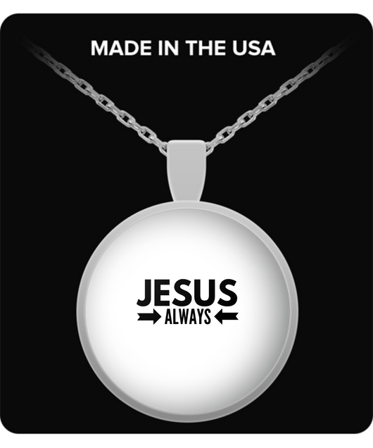 Jesus Always - Round necklace - Uncle Seal