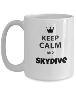Keep Calm and SKYDIVE! - White Coffee Mug 15oz - Uncle Seal