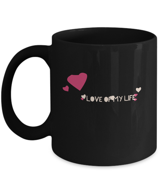 Love of my life Coffee Mug - black creative - Uncle Seal