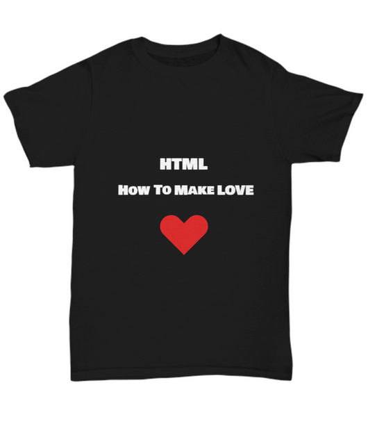 HTML - How to make love funny Tshirt Black - Uncle Seal