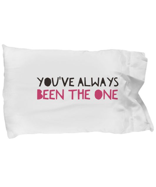 You've Always been the one - Pillow Case White pink - Uncle Seal