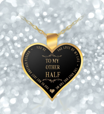 Gold Pendant Necklace - To My Other Half - Heart Shaped - Amazing Gift For Wife or Girlfriend-