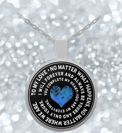 Girlfriend Necklace - To My Love - Inspirational Round Pendant-