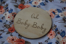 """Ooh baby baby"" raw wooden disc"