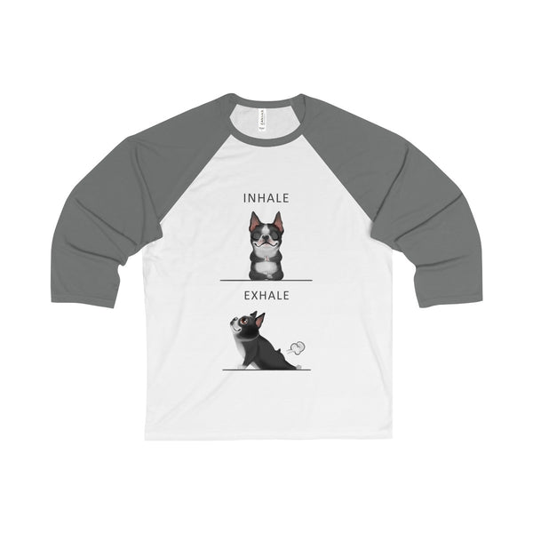 Cute Boston Terrier Inhale-Exhale 3/4 Sleeve Baseball Tee