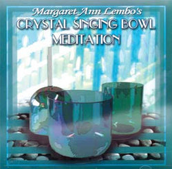 Crystal Singing Bowl Meditation - Margaret Ann Limbo