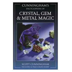 Encyclopedia of Crystal, Gem and Metal Magic by Scott Cunningham