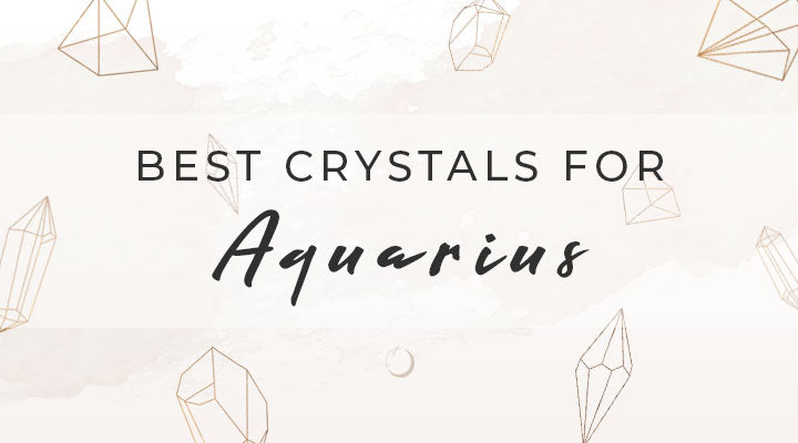 Best Crystals for Aquarius