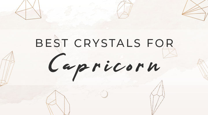 Best Crystals for Capricorn
