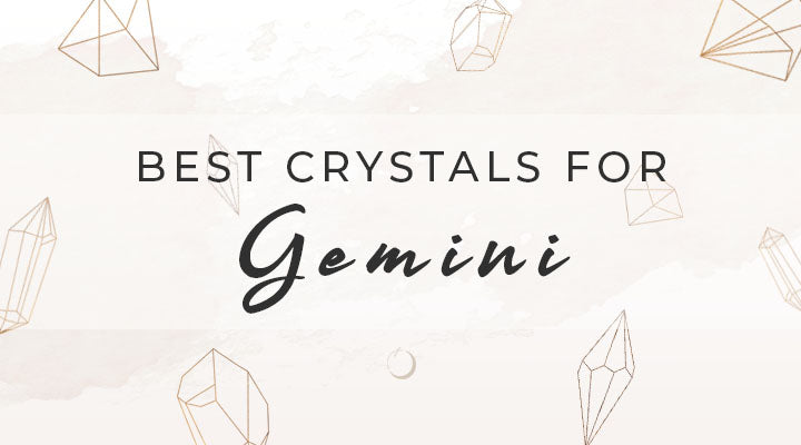 Best Crystals for Gemini