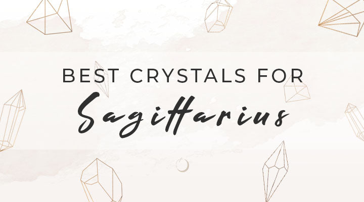 Best Crystals for Sagittarius