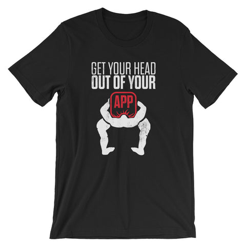 Get Your Head Out Of Your APP - Unisex short sleeve t-shirt design 2