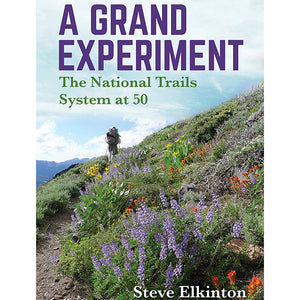 A Grand Experiment - The National Trails at 50 - Book