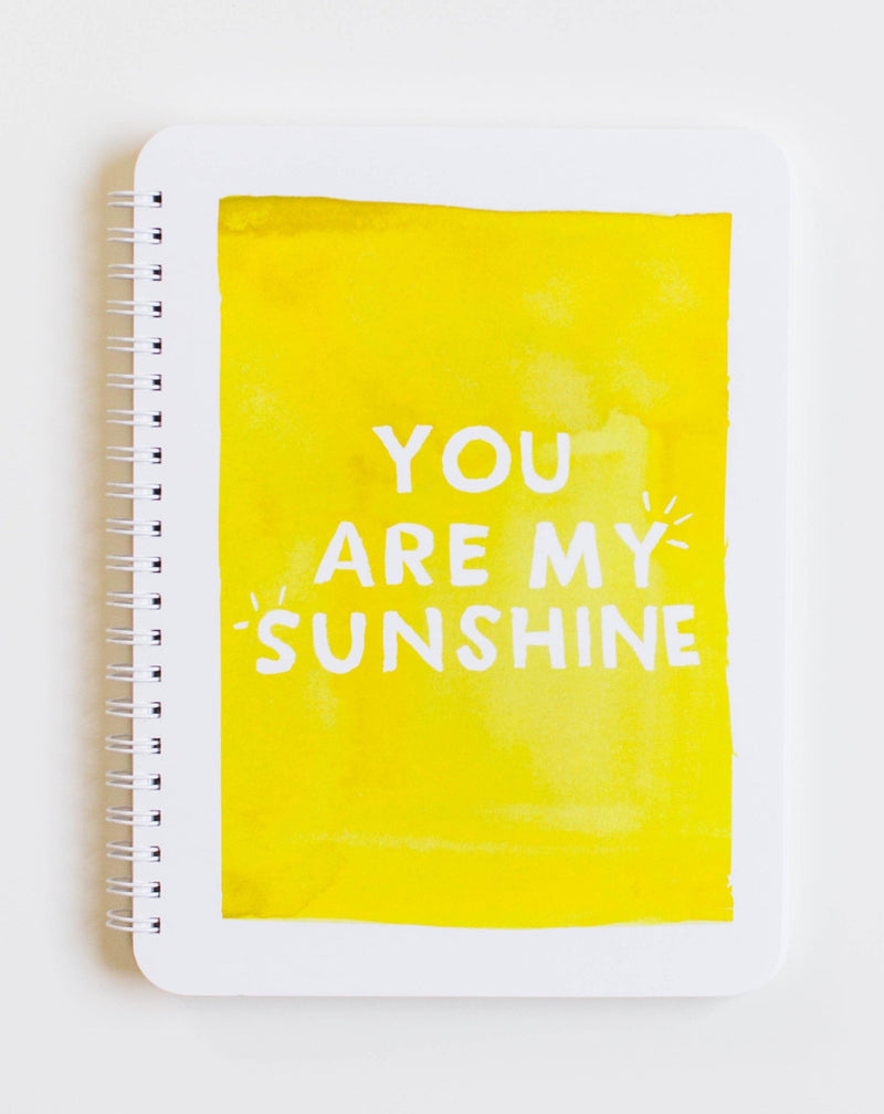 You Are My Sunshine Notebook 6 x 8