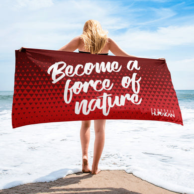 Become a Force of Nature Towel
