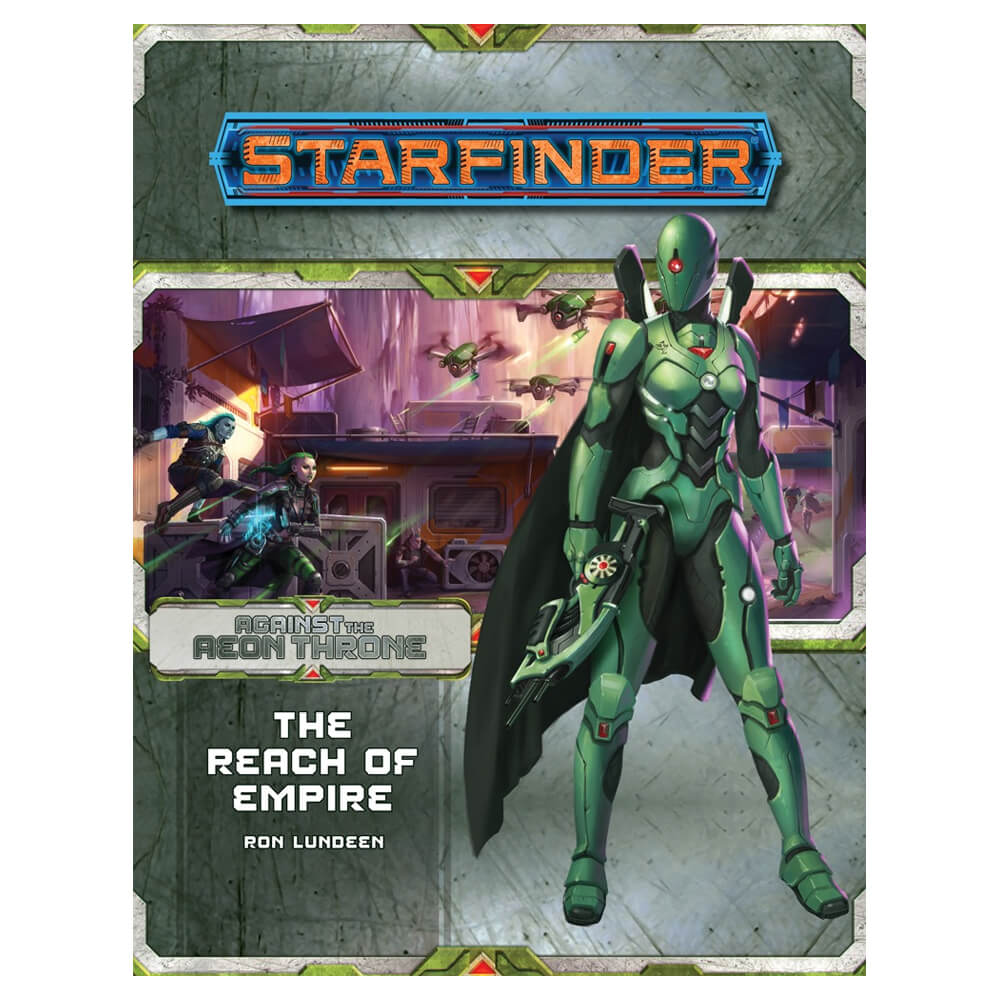 Starfinder Adventure Path - Against the Aeon Throne 1 of 3 - The Reach of Empire - Imaginary Adventures