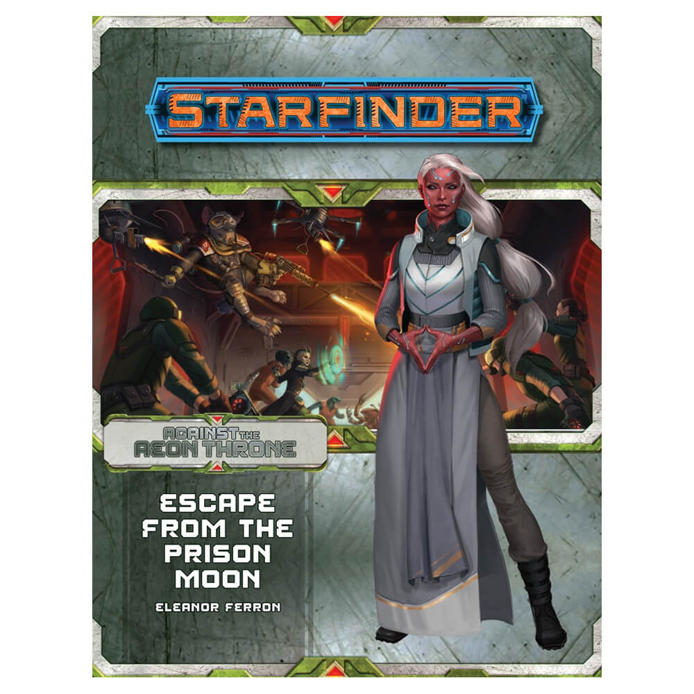 Starfinder Adventure Path - Against the Aeon Throne 2 of 3 - Escape from the Prison Moon - Imaginary Adventures
