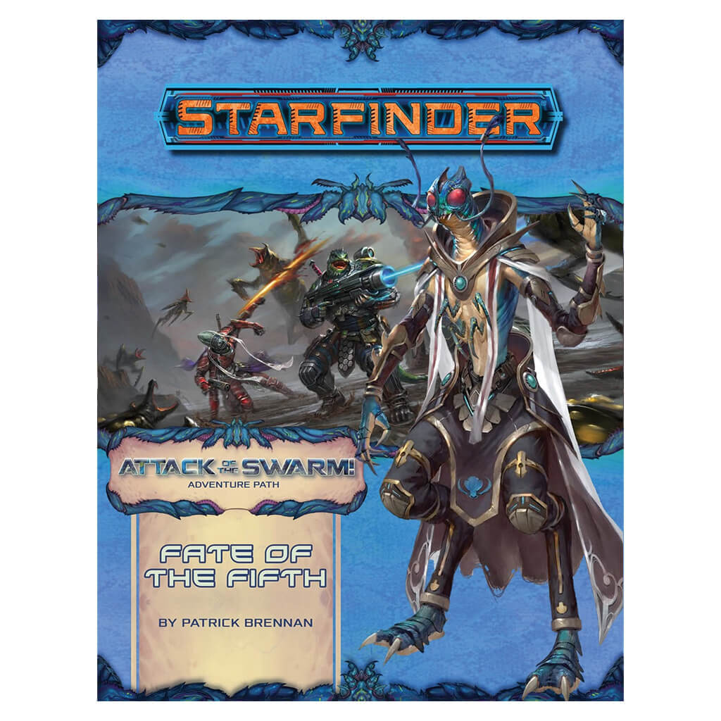 Starfinder Adventure Path - Attack of the Swarm 1 of 6 - Fate of the Fifth