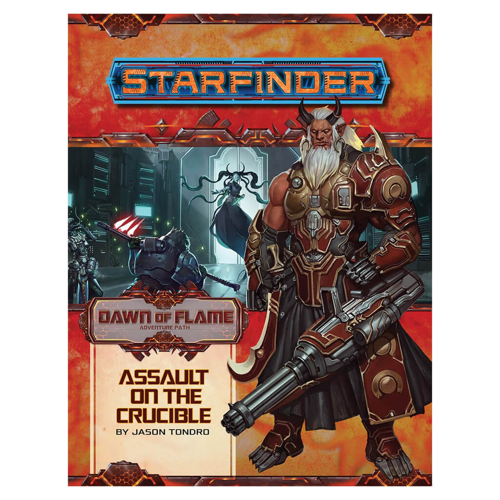 Starfinder Adventure Path - Dawn of Flame 6 of 6 - Assault on the Crucible