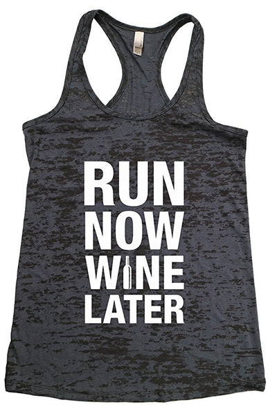 Run Now, Wine Later- Funny Running Shirts