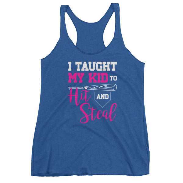 I TAUGHT MY KID TO HIT & STEAL / Women's tank top