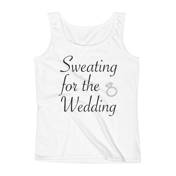 Sweating For The Wedding / Ladies' Tank