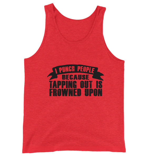 TAPPING OUT IS FROWNED UPON / Unisex Tank Top