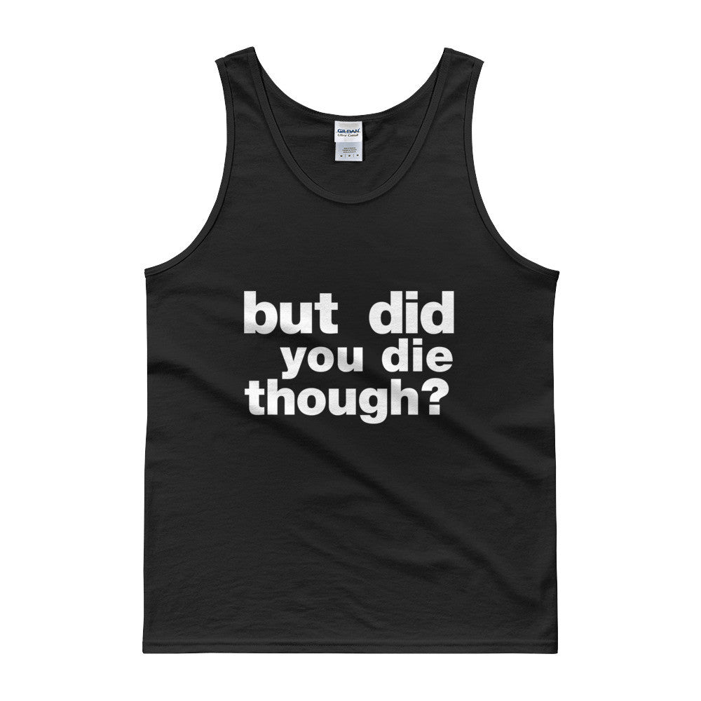 But Did You Die Though? / Funny CrossFit Tank top