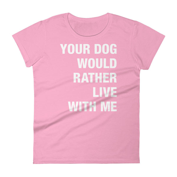 Your Dog / White Text / Women's short sleeve t-shirt