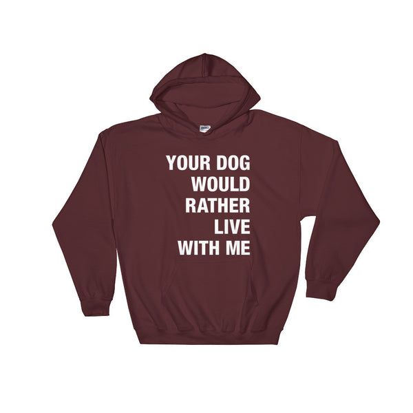 Your Dog / White Text on a Hooded Sweatshirt