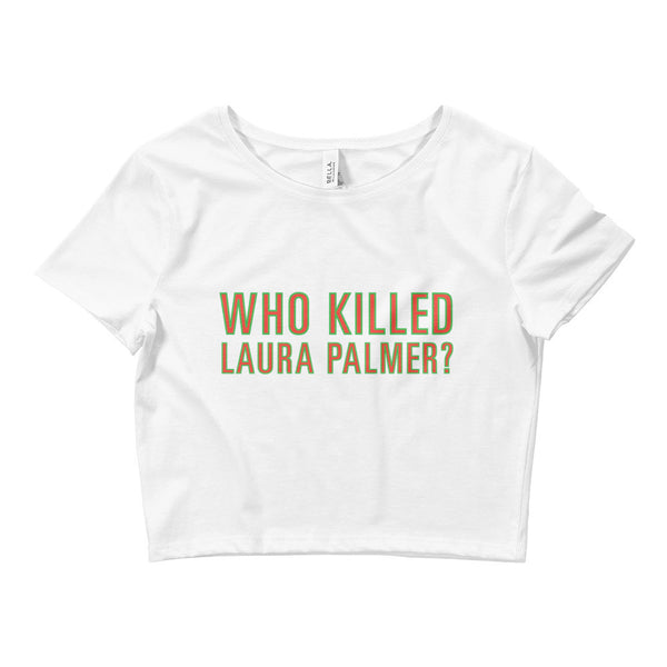 Who Killed Laura Palmer / Twin Peaks Inspired / Women's Crop Tee