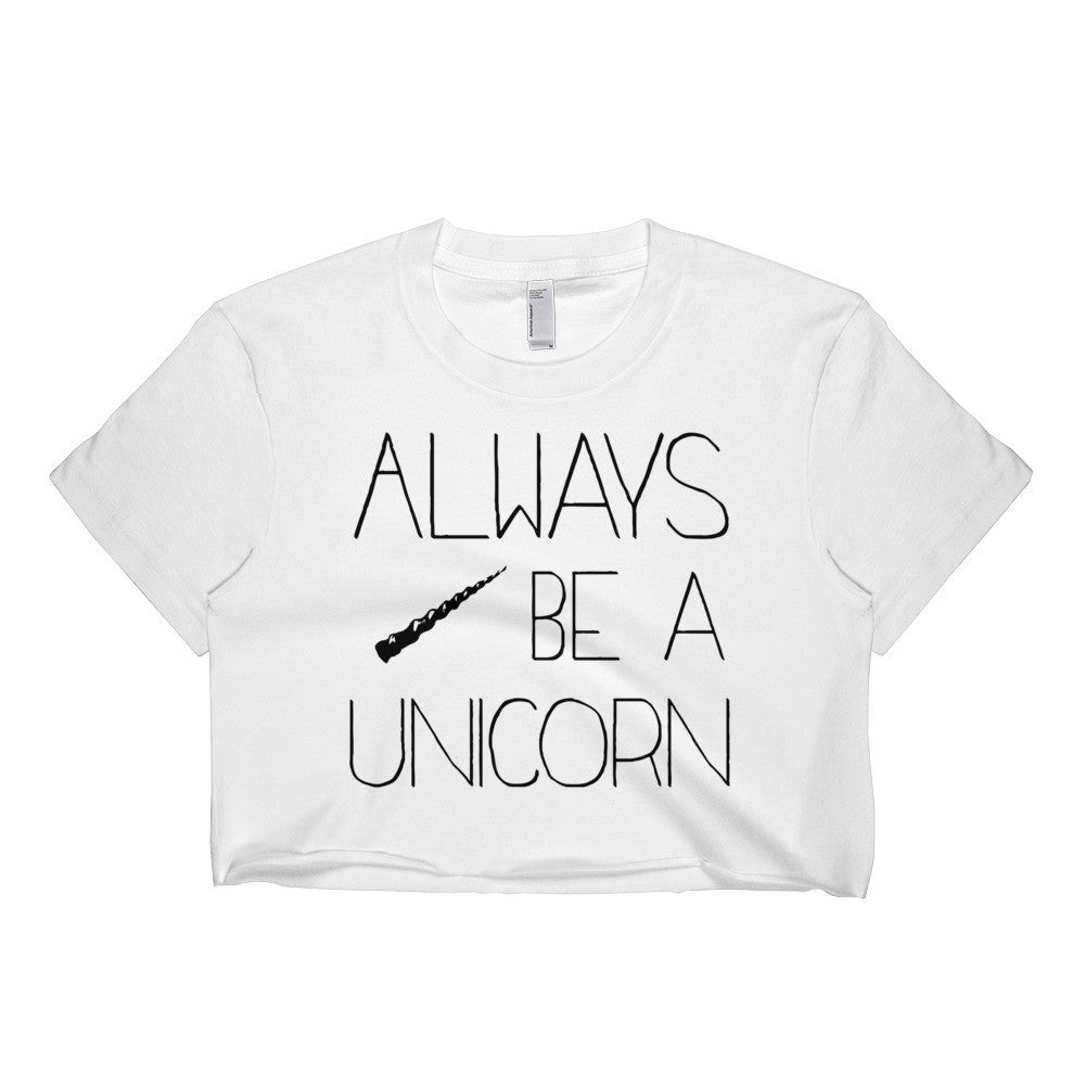 Always Be A Unicorn / Short sleeve crop top