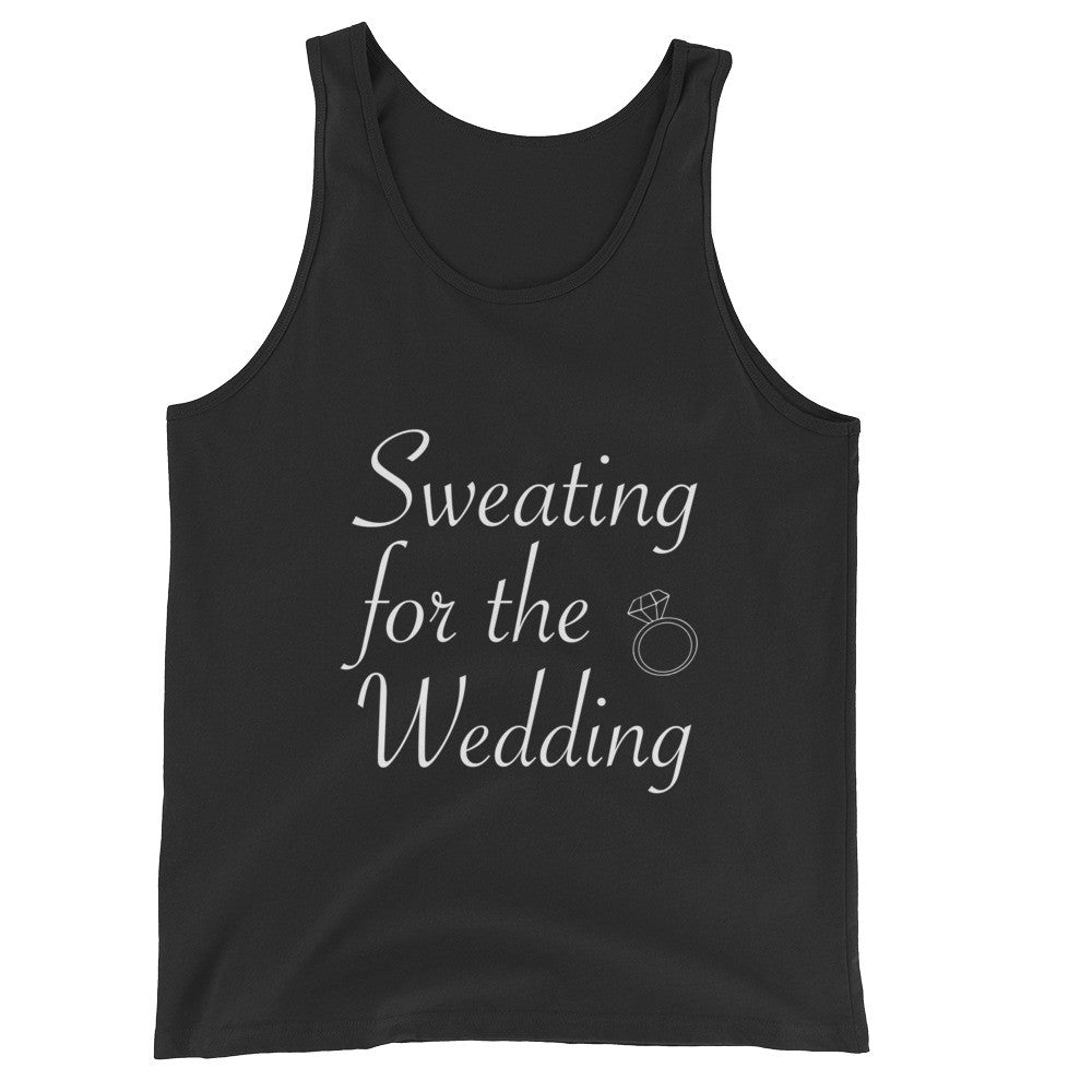 Sweating for the Wedding / White Text / Unisex Tank Top