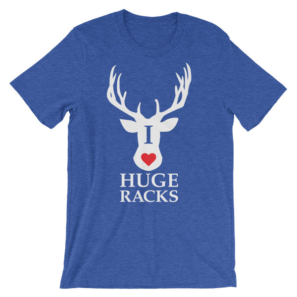 I Love Huge Racks / Hunting Themed Unisex short sleeve t-shirt