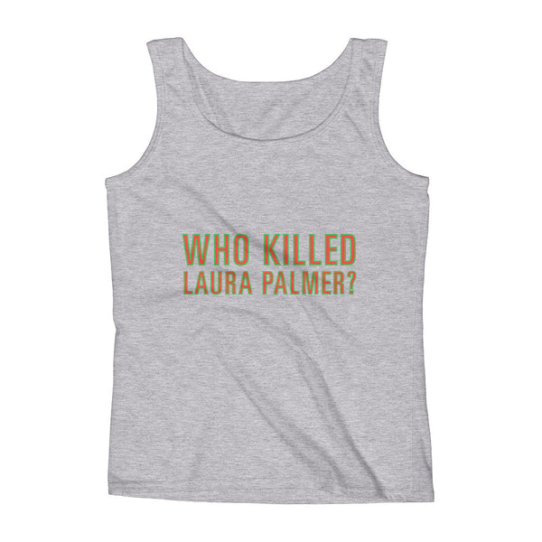 Who Killed Laura Palmer? / Ladies' Tank