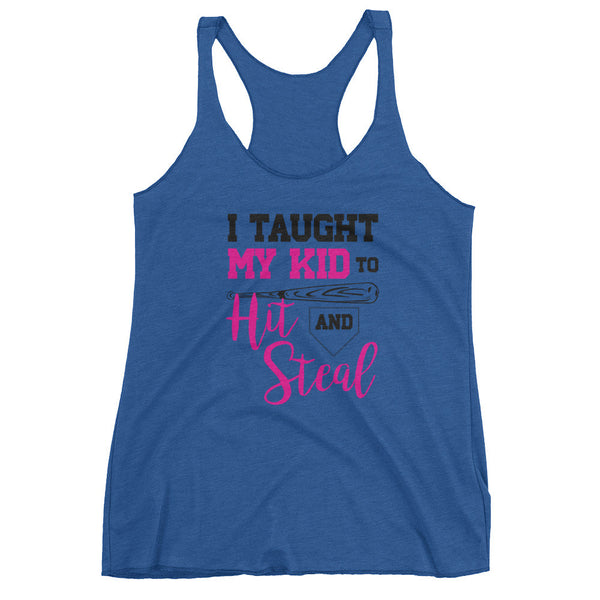 I TAUGHT MY KID TO HIT & STEAL / Baseball Theme / Women's tank top