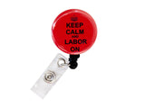 SIZZLE CITY Custom Colored Keep Calm & Labor On Badge Reel Retractable ID Badge Holder Collection