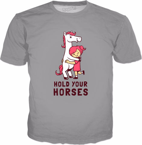 Hold Your Horses T-Shirt - Funny Cute Horse Lovers